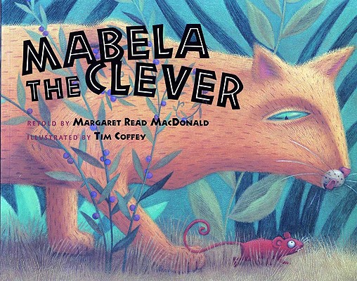 Mabela the Clever By MacDonald, Margaret Read/ Coffey, Tim (ILT)