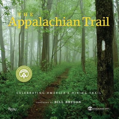 The Appalachian Trail By King, Brian/ Appalachian Trail Conservancy (COR)/ Bryson, Bill (FRW)