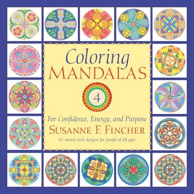 Coloring Mandalas 4 By Fincher, Susanne F.
